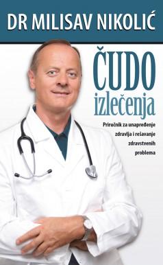 Cudo izlecenja dr Milisav Nikolic
